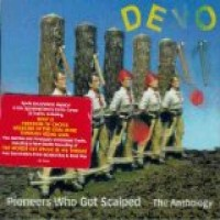 Purchase DEVO - Pioneers Who Got Scalped CD 1