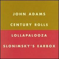 Purchase John Adams - Century Rolls, Lollapalooza, Slonimsky's Earbox