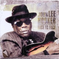 Purchase John Lee Hooker - The Final Recordings, Vol. 1: Face to Face