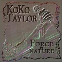 Purchase Koko Taylor - Force Of Nature