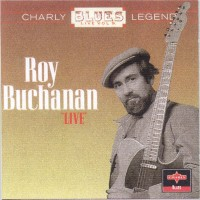 "Purchase Roy Buchanan - Charly Blues Legends ""Live""-Vol 9"
