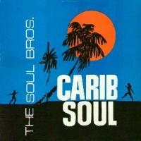 Purchase Soul Brothers - Carib Soul [UK Coxsone CSL 8002]