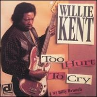 Purchase Willie Kent - Too Hurt to Cry