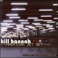 Purchase Kill Hannah - American Jet Set