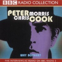 Purchase Peter Cook & Chris Morris - Why Bother?
