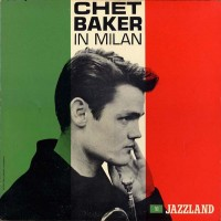 Purchase Chet Baker - Chet Baker In Milan