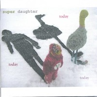 Purchase Super Daughter - Today Today Today