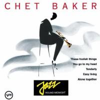 Purchase Chet Baker - Jazz 'round Midnight: Chet Baker