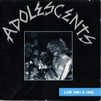 Purchase The Adolescents - [1989] Live in 1981 and 1986