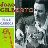 Purchase João Gilberto - Ela E' Carioca
