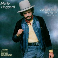 Purchase Merle Haggard - His Epic Hits, The First 11