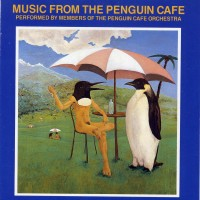 Purchase Penguin Cafe Orchestra - Music From The Penguin Cafe