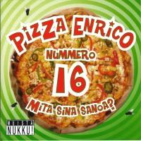 Purchase Pizza Enrico - Nummero 16 Mita Sina Sanoa