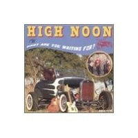 Purchase High Noon - What Are You Waiting For