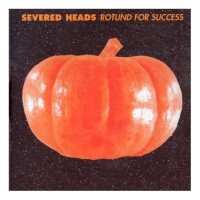Purchase Severed Heads - Rotund For Success