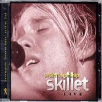 Purchase Skillet - Ardent Worship (Live)