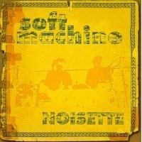 Purchase Soft Machine - Noisette