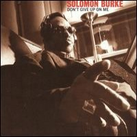 Purchase Solomon Burke - Don't Give Up on Me
