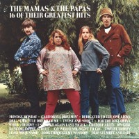 Purchase The Mamas & The Papas - 16 Of Their Greatest Hits