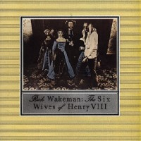 Purchase Rick Wakeman - The Six Wives of Henry VIII