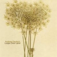 Purchase Andrew Deutsch - Loops Over Land