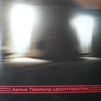 Purchase Asmus Tietchens - Leuchtidioten (EP)