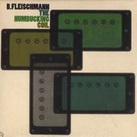 Purchase B. Fleischmann - The Humbucking Coil