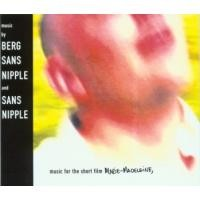 Purchase Berg Sans Nipple - Music For The Short Film Marie-Madeleine