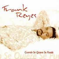Purchase Frank Reyes - Cuando Se Quiere Se Puede