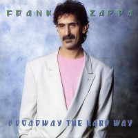 Purchase Frank Zappa - Broadway The Hard Way (Vinyl)
