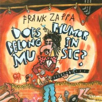 Purchase Frank Zappa - Does Humor Belong In Music?