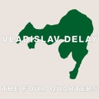 Purchase Vladislav Delay - The Four Quarters