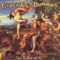 Purchase Crash Test Dummies - God Shuffled His Feet