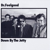 Purchase Dr. Feelgood - Down by the Jetty
