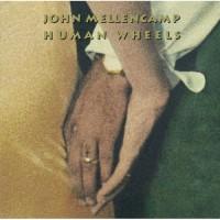 Purchase John Mellencamp - Human Wheels