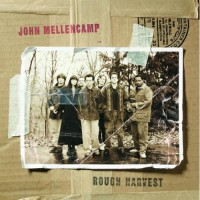 Purchase John Mellencamp - Rough Harvest