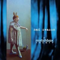 Purchase Matchbox Twenty - Mad Season