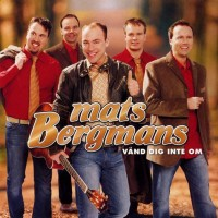 Purchase Mats Bergmans - Vänd Dig Inte Om