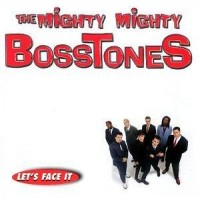 Purchase The Mighty Mighty BossToneS - Let's Face It