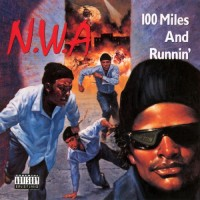Purchase N.W.A. - 100 Miles And Runnin'