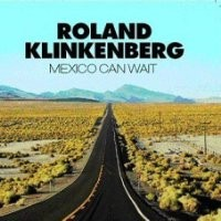 Purchase Roland Klinkenberg - Mexico Can Wait