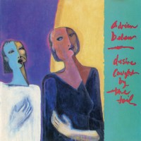 Purchase Adrian Belew - Desire Caught By The Tail