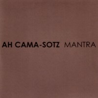 Purchase Ah Cama-Sotz - Mantra