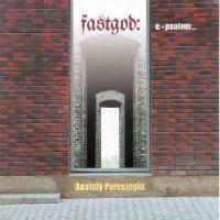 Purchase Anatoly Pereslegin - Fastgod - E - Psalms
