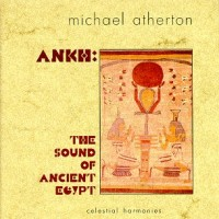 Purchase Michael Atherton - Ankh: The Sound of Ancient Egypt