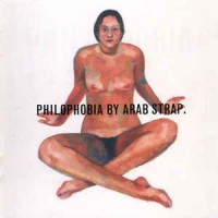 Purchase Arab Strap - Philophobia