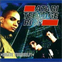 Purchase Atari Teenage Riot - Delete Yourself