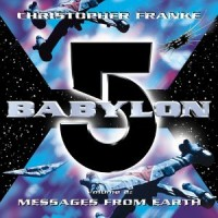 Purchase Christopher Franke - Babylon 5: Messages from Earth