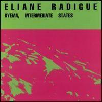 Purchase Eliane Radigue - Kyema, Intermediate States