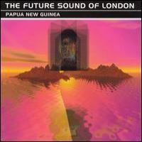 Purchase Future Sound Of London - Papua New Guinea Translations (Single)